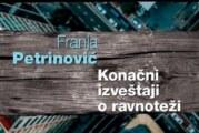 Novi roman nagrađivanog novosadskog književnika Franje Petrinovića
