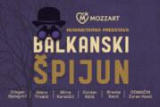 Do sada neviđeni Balkanski špijun! Glumačke legende u humanitarnoj predstavi za pomoć kulturi
